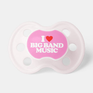 I LOVE BIG BAND MUSIC PACIFIER