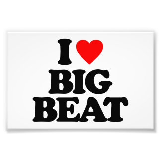 I LOVE BIG BEAT PHOTO PRINT