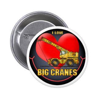 I Love Big Cranes Button Pin