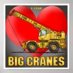 I Love Big Cranes Poster Print