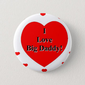 I Love Big Daddy Hearts by A. Celeste Sheffey Button