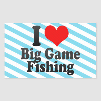I love Big Game Fishing Stickers