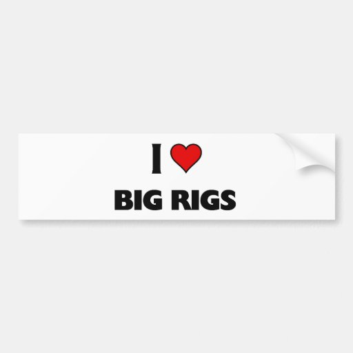 I love Big Rigs Car Bumper Sticker