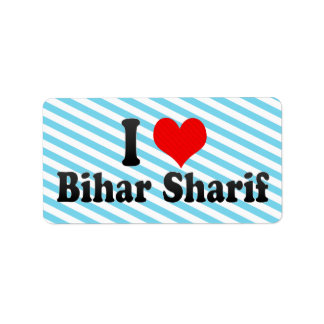 I Love Bihar Sharif, India Address Label