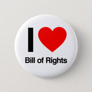 i love bill of rights button
