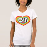 I love Bill: rainbow heart T Shirt