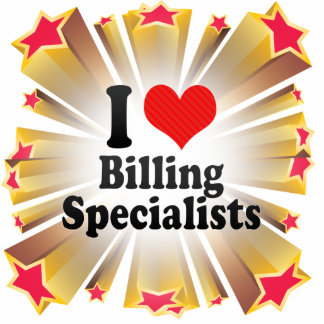 I Love Billing Specialists Acrylic Cut Outs