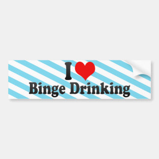 I Love Binge Drinking Bumper Sticker