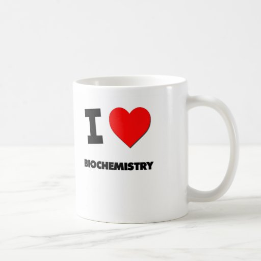 I Love Biochemistry Classic White Coffee Mug