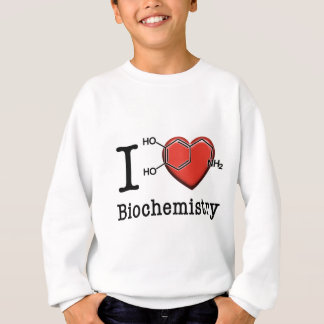 I Love Biochemistry Sweatshirt