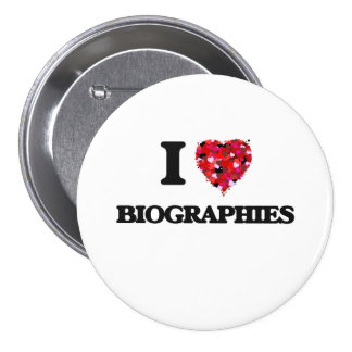 I Love Biographies 3 Inch Round Button