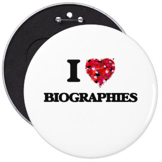 I Love Biographies 6 Inch Round Button