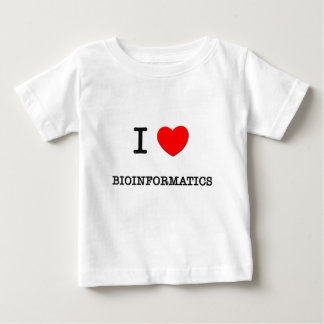 I Love BIOINFORMATICS Baby T-Shirt