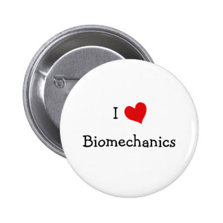 I Love Biomechanics Pins