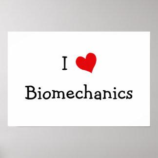 I Love Biomechanics Poster