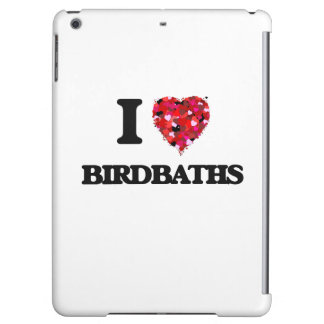 I Love Birdbaths Case For iPad Air