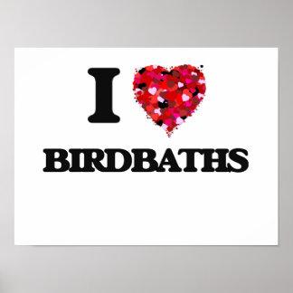 I Love Birdbaths Poster