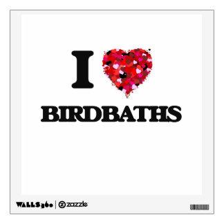I Love Birdbaths Wall Stickers