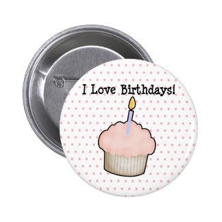 I love birthdays! 2 inch round button