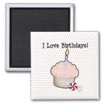 I love birthdays! fridge magnet