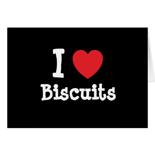 I love Biscuits heart T-Shirt Card