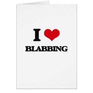 I Love Blabbing Greeting Cards