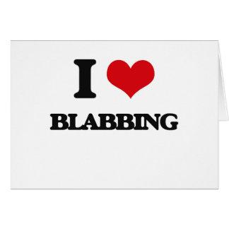 I Love Blabbing Card
