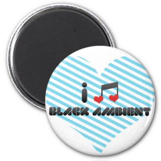 I Love Black Ambient Magnets