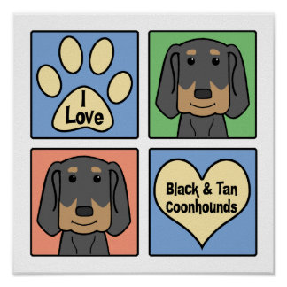 I Love Black and Tan Coonhounds Poster
