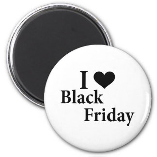 I Love Black Friday 2 Inch Round Magnet