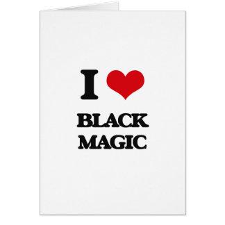 I Love Black Magic Greeting Card