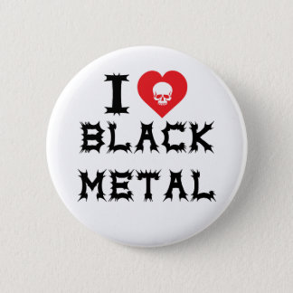 I Love Black Metal Button