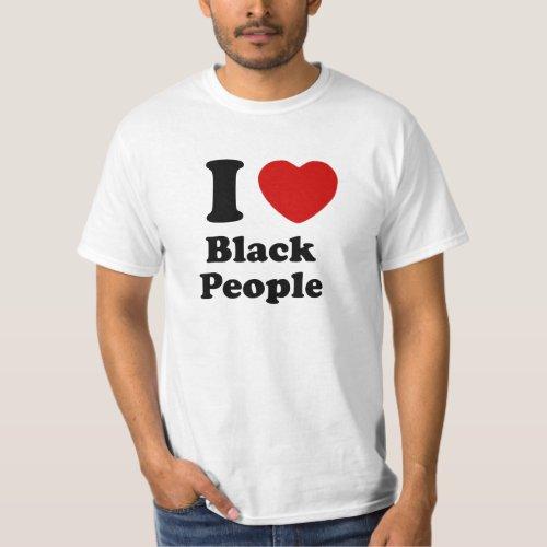 I Love Black People T_Shirt