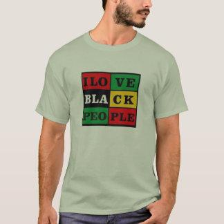 I love black people! T-Shirt