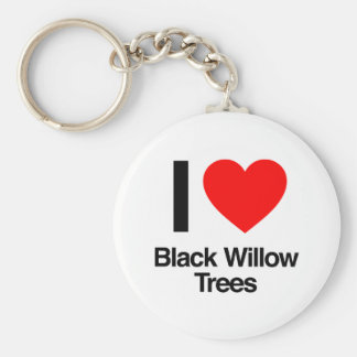 i love black willow trees key chains