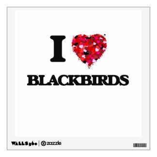 I Love Blackbirds Room Graphic