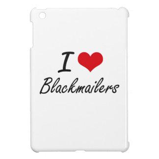 I Love Blackmailers Artistic Design iPad Mini Covers