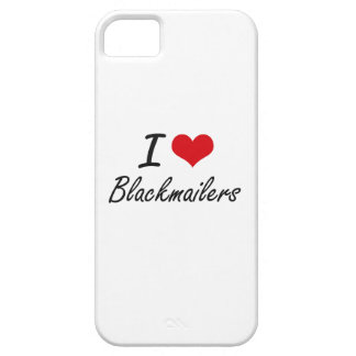 I Love Blackmailers Artistic Design iPhone 5 Cases