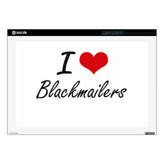 I Love Blackmailers Artistic Design Laptop Decal