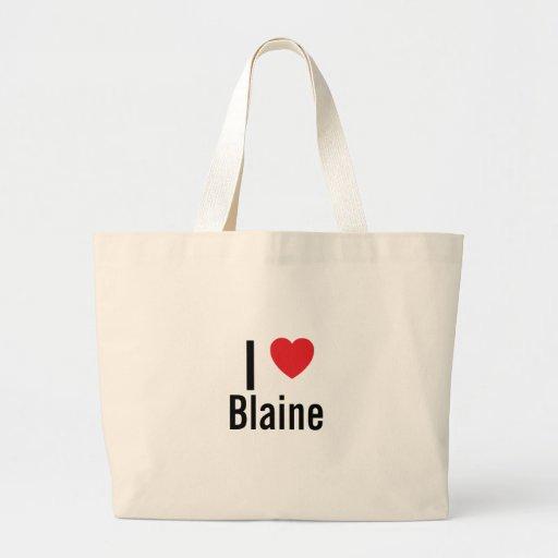 I love Blaine Bag