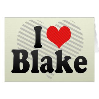 I Love Blake Card