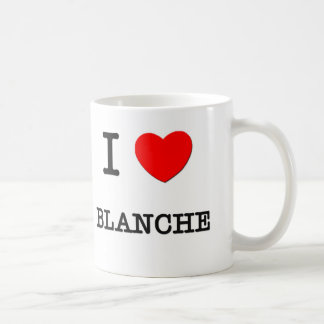 I Love Blanche Mug