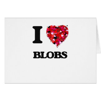 I Love Blobs Greeting Card