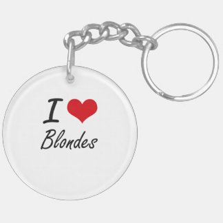 I Love Blondes Artistic Design Double-Sided Round Acrylic Keychain