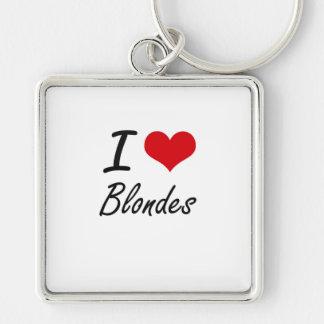 I Love Blondes Artistic Design Silver-Colored Square Keychain