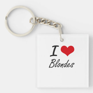 I Love Blondes Artistic Design Single-Sided Square Acrylic Keychain