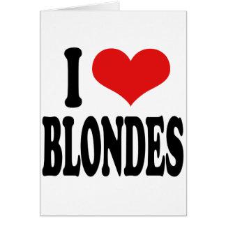 I Love Blondes Card