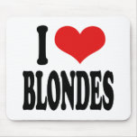 I Love Blondes Mouse Pad