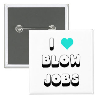 I Love Blow Jobs 2 Inch Square Button