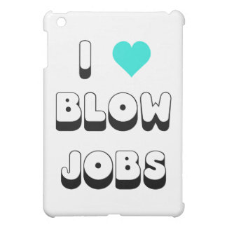 I Love Blow Jobs Cover For The iPad Mini
